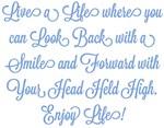 Smiling Back, Proudly Forward Enjoy Life! Design