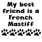 My Best Friend Is A French Mastiff