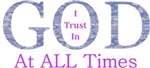 I Trust In God At All Times