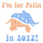 I'm for Palin in 2012
