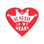 HE REIGNS IN MY HEART
