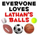 Everyone Loves Lathan's Balls (Style U)