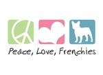 Peace, Love, Frenchies