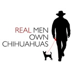 Real Men Own Chihuahuas