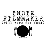 Indie Filmmaker - Will Work for Food! Filmmaking G