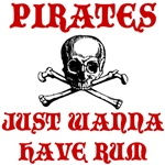 Pirates Just Wanna Have Rum