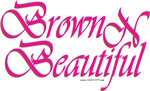 BROWN N BEAUTIFUL