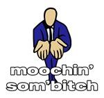 Moochin' Som'bitch