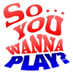 So... You Wanna Play