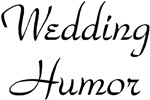 Wedding Humor