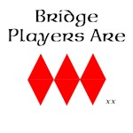 Bridge Players Are Diamonds