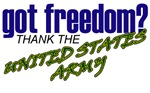 Got Freedom? Thank The Army T-shirts, Clothing & G
