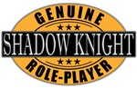 Genuine Role-Player Shadowknight T-shrts & Gifts