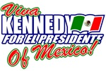 Kennedy For El Presidente Of Mexico T-shirts/Gifts