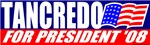 Tom Tancredo for President 08 T-shirts & Gifts