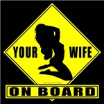 Your Wife On Board (Sexual) T-shirts & Gifts