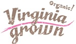 Organic! Virginia Grown!