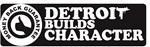 Detroit Builds Character