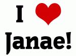 I Love Janae!