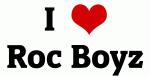 I Love Roc Boyz