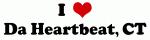 I Love Da Heartbeat, CT