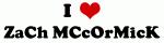 I Love ZaCh MCcOrMicK