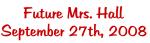 Future Mrs. Hall September 27th, 2008