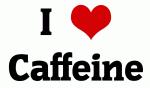 I Love Caffeine