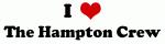 I Love The Hampton Crew