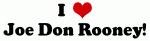 I Love Joe Don Rooney!