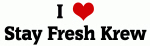 I Love Stay Fresh Krew