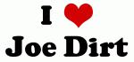 I Love Joe Dirt