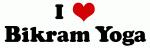 I Love Bikram Yoga