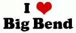 I Love Big Bend