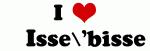 I Love     Isse'bisse