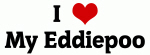 I Love My Eddiepoo