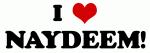I Love NAYDEEM!
