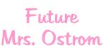 Future Mrs. Ostrom