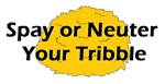 Spay or neuter your tribble