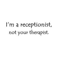 I'm a receptionist