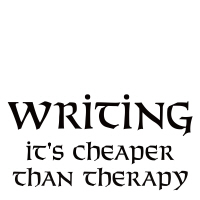 Writing: it's cheaper than therapy