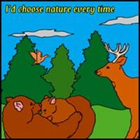 I'D CHOOSE NATURE