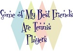 Some of My Best Friends Are Tennis Players
