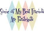 Some of My Best Friends Are Paralegals
