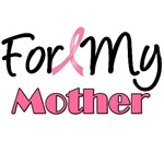 For My Mother Breast Cancer T-Shirts & Gifts