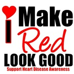 I Make Red Look Good Heart Disease T-Shirts