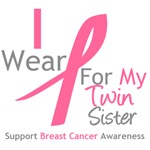 I Wear Pink For My Twin Sister Shirts, Tees & Gift