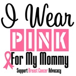 Breast Cancer I Wear Pink For My Mommy Shirts