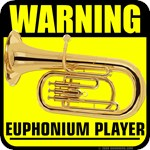 Warning: Euphonium Player