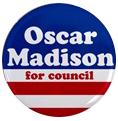 Oscar Madison for Council